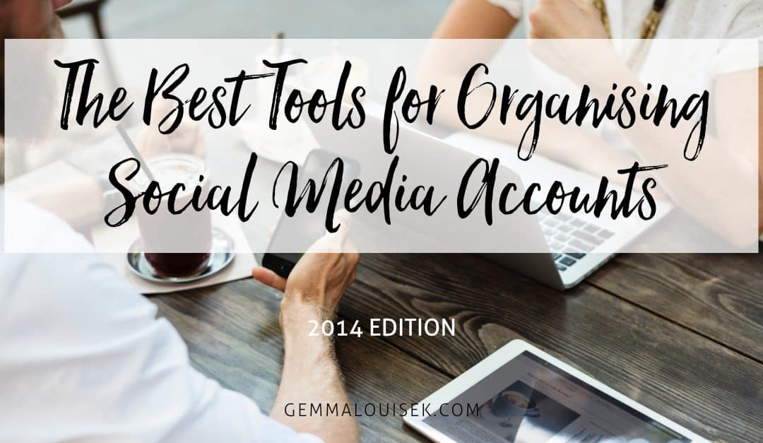 The BEST tools for organising Social Media Accounts – 2014 Edition