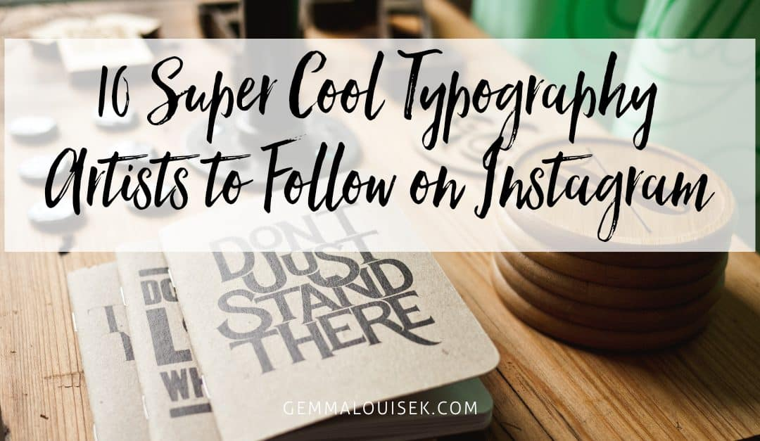 10 Super Cool Typography Artists to Follow on Instagram