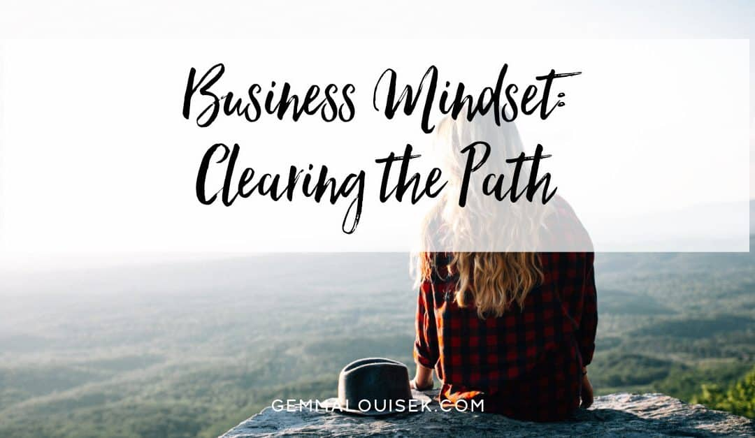 Business Mindset: Clearing the Path
