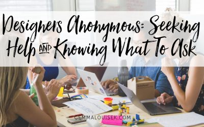 Designers Anonymous: Seeking Help And Knowing What To Ask